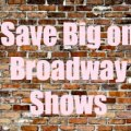 Save Big on the Best Broadway Shows for Kids (and Top Off-Broadway Theater, Too)