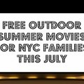 Free Outdoor Family Movies Almost Every Night in July for NYC Kids