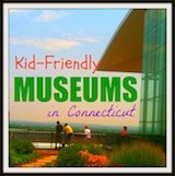 Family Friendly CT Museums Guide