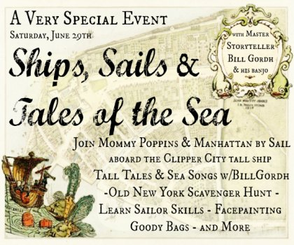 SOLD OUT Mommy Poppins Presents Ships, Sails and Tales of the Sea with Bill Gordh & Manhattan by Sail
