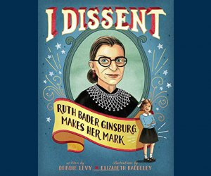 I Dissent tells the story of Ruth Bader Ginsburg's life in a stunning picture book.