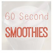 Things to do with kids: WeeWork Recipes: 60 Second Smoothies