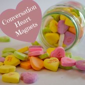 Things to do with kids: Valentine's Day Kids Craft: Conversation Heart Magnets