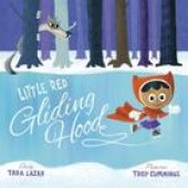 Saturday Storytime: Little Red Gliding Hood
