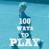 Things to do with kids: Ultimate Summer Play List: 100 Fun Activities for Kids