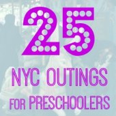 Things to do with kids: 25 Things to Do with NYC Preschoolers Before They Turn 5