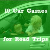 Things to do with kids: 10 Cool Car Games for Road Trips & Other Boring Backseat Moments