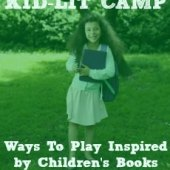 Things to do with kids: DIY Kid-Lit Camp: Summer Fun Inspired by Children's Books