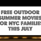Things to do with kids: Free Outdoor Family Movies Almost Every Night in July for NYC Kids