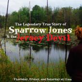 The Legendary True Story of Sparrow Jones & the Jersey Devil