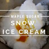 Things to do with kids: Make: Maple Sugar Snow Ice Cream