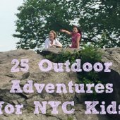 Things to do with kids: 25 Outdoor Adventures for NYC Kids: Family Camping, Hiking, Boating & Other Nature Fun
