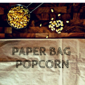 Things to do with kids: Homemade Healthy Microwave Popcorn in a Bag