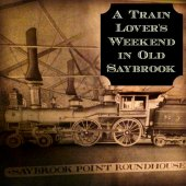 Things to do with kids: Weekend Getaway to Old Saybrook, Connecticut: History, Great Food and Fun for Train-Lovers