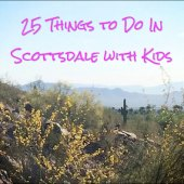 Things to do with kids: 25 Things to Do in Scottsdale with Kids