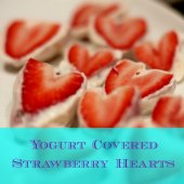 Things to do with kids: Healthy Snack: Valentine's Day Yogurt Covered Strawberry Hearts