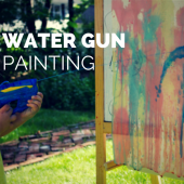 Things to do with kids: Get Messy: Water Gun Painting